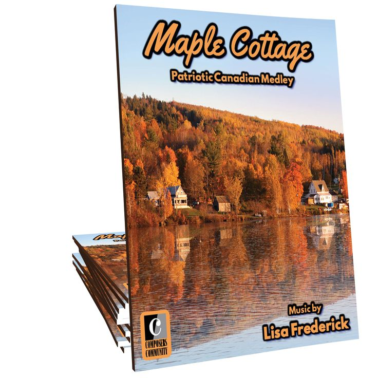 Maple Cottage - Patriotic Medley by Lisa Frederick: Maple Cottage, a contemporary patriotic piano solo by Canadian composer, Lisa Frederick,celebrates Canada's 150th birthday! Ideal for advancing intermediates of all ages, Maple Cottage features five familiar Canadian melodies hidden within.
