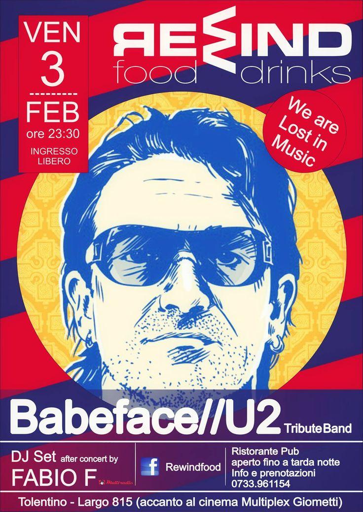 Venerdi 3 febbraio 2017 al Rewind #Tolentino serata live con BABEFACE ed il loro tributo agli #U2,ed a seguire dj set by Fabio F. Ingresso libero. Per info e prenotazioni cena 0733/961154