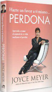 Hazte un favor a ti mismo... Perdona: Aprende a tomar el control de tu vida mediante el perdón (Spanish Edition): Joyce Meyer: 9780446583206: Amazon.com: Books