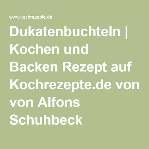 Dukatenbuchteln | Kochen und Backen Rezept auf Kochrezepte.de von Alfons Schuhbeck