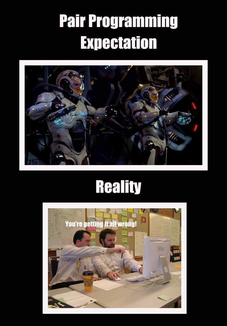 Pair Programming - Expectation vs Reality. | Funny, Ironic