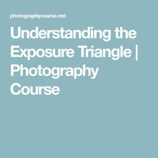 Understanding the Exposure Triangle   Photography Course
