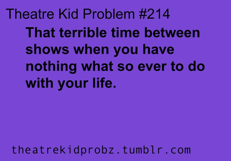 And you can actually get homework done. And get a decent amount of sleep. And actually go home. And see people outside of the theater. And finally get all of the sawdust out of your clothes. But then you also have the withdrawal and all you want to be doing is a show because your life isn't complete without a show in it.