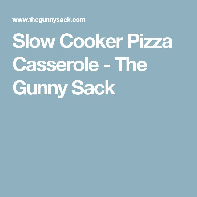 Slow Cooker Pizza Casserole - The Gunny Sack