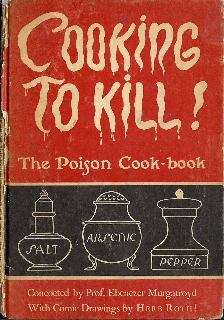 The Poison Cookbook.  I'd love to look at a copy of this one :))