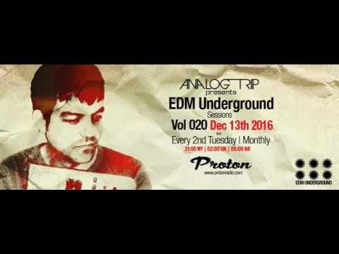 Analog Trip @ EDM Underground Sessions Vol020 Protonradio 13-12-2016 | F...