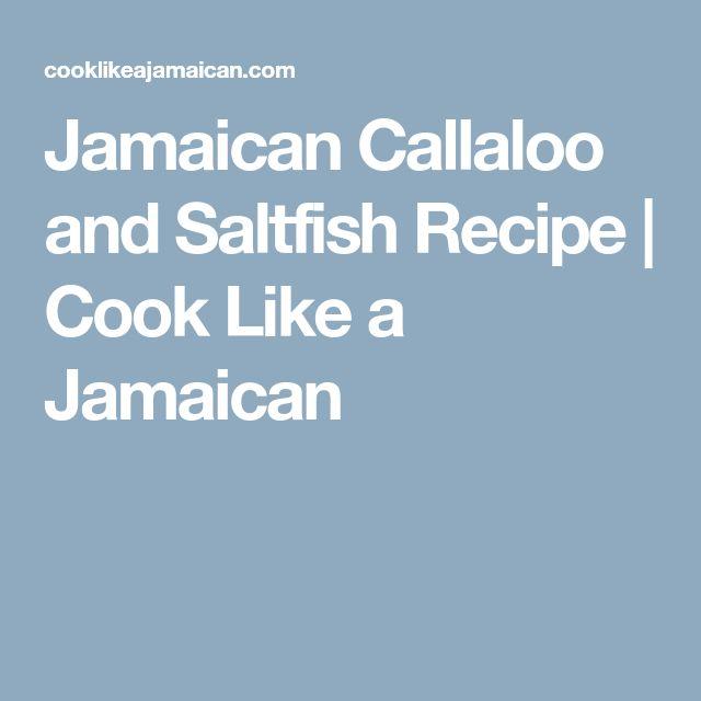 Jamaican Callaloo and Saltfish Recipe | Cook Like a Jamaican
