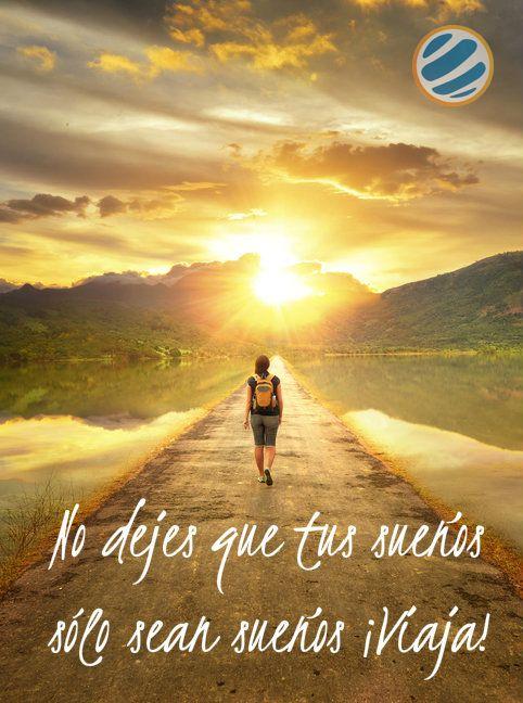 No dejes que tus sueños sólo sean sueños ¡Viaja!  #viajar