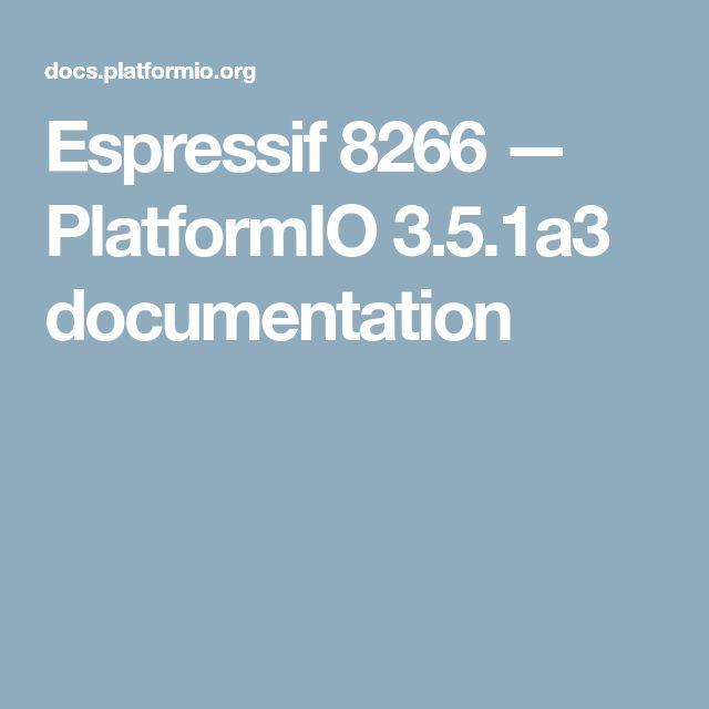 Espressif 8266 — PlatformIO 3.5.1a3 documentation