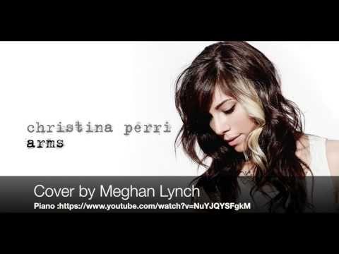 Arms - Christina Perri Cover by Meghan Lynch