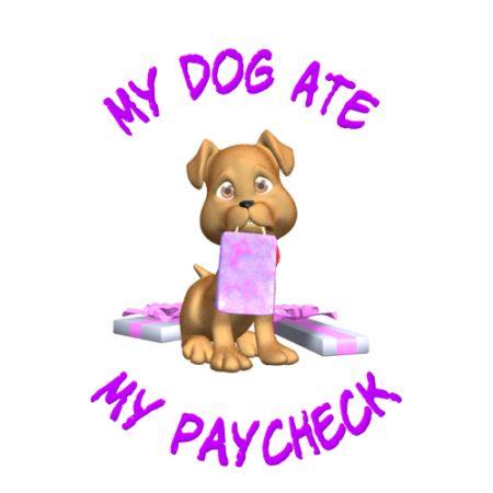 Dog Ate My Paycheck Archives | Dobrador