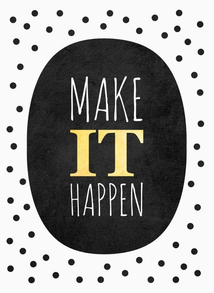 Make it happen. thedailyquotes.com