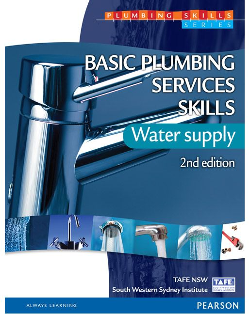 Basic Plumbing Services Skills: Water Supply. Completely updated to address current industry practices.