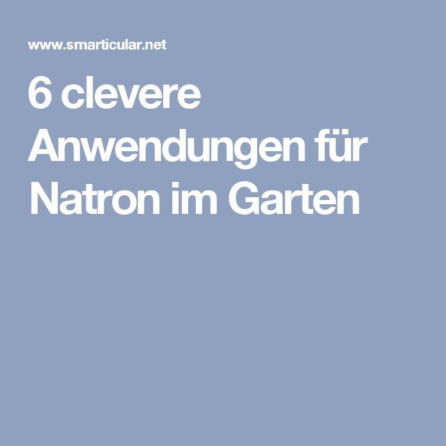 Nice  clevere Anwendungen f r Natron im Garten