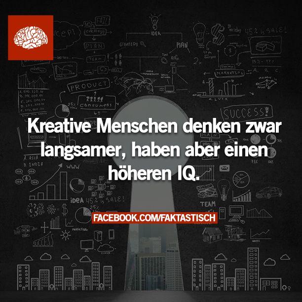 Kreative Menschen denken zwar langsamer, haben aber einen höheren IQ.  #zitat…