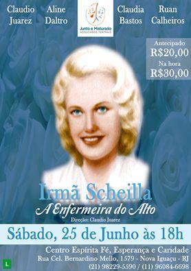 Junto e Misturado Associados Teatrais Convidam para a peça Irmã Scheila – A Enfermeira do Alto - Nova Iguaçu - RJ - http://www.agendaespiritabrasil.com.br/2016/06/24/junto-e-misturado-associados-teatrais-convidam-para-peca-irma-scheila-enfermeira-do-alto-nova-iguacu-rj/