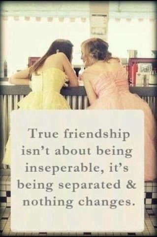 """True friendship isn't about being inseparable, it's about being separated & nothing changes"" photo:"