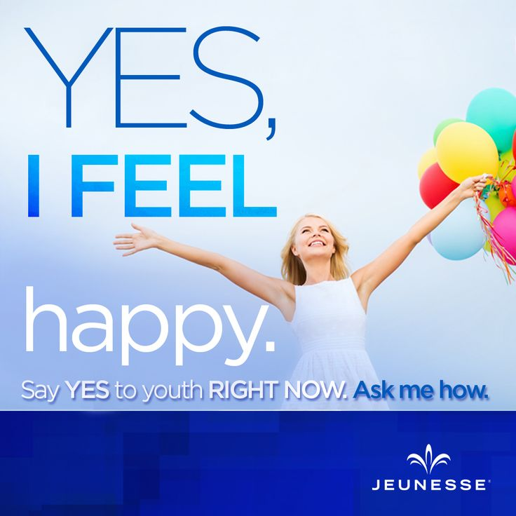 Yes, I feel happy. Say Yes to youth RIGHT NOW. Ask me how. -Unknown