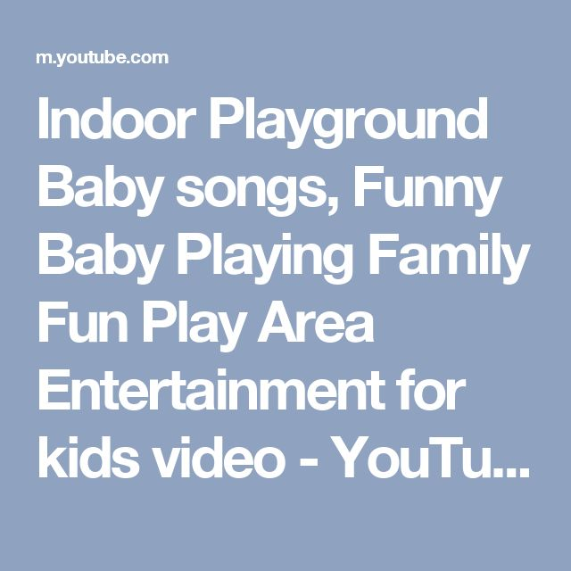 Indoor Playground Baby songs, Funny Baby Playing Family Fun Play Area Entertainment for kids video - YouTube