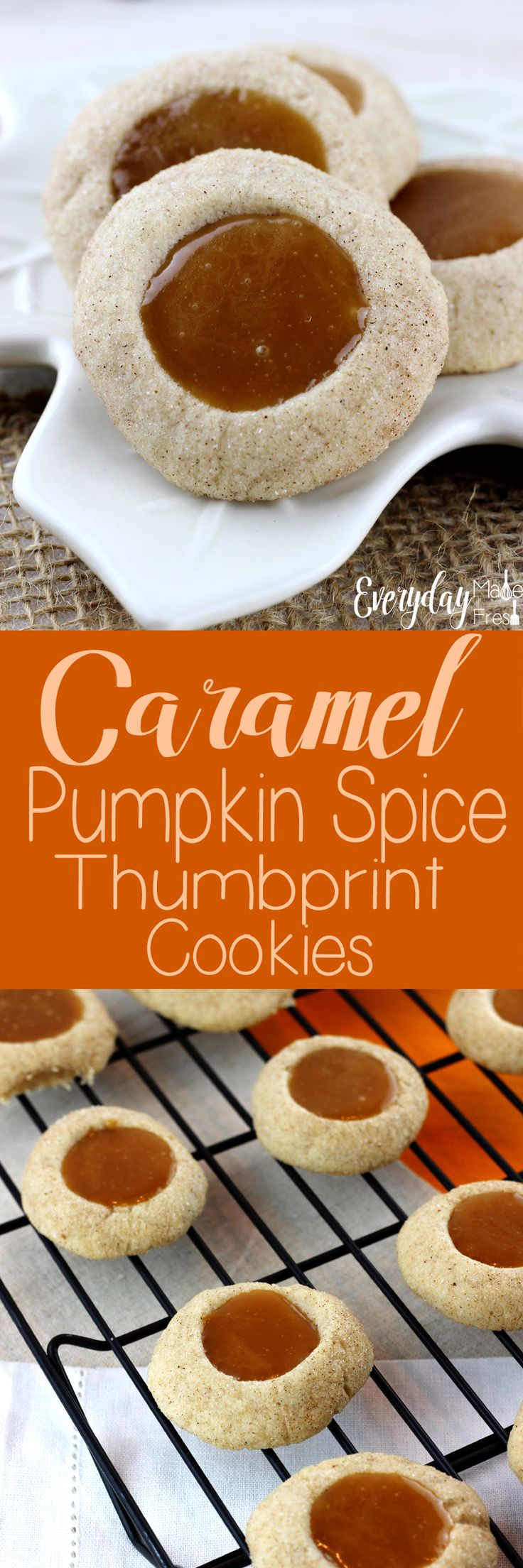 These Caramel Pumpkin Spice Thumbprint Cookies are simple to make and perfect for pumpkin spice lovers! What makes these even better is the simple homemade caramel centers! | EverydayMadeFresh.com http://www.everydaymadefresh.com/caramel-pumpkin-spice-thumbprint-cookies/