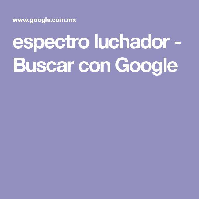 espectro luchador - Buscar con Google