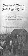 Brochure on the Freedmen's Bureau records at NARA --    The records left by the Freedmen's Bureau through its work between 1865 and 1872 constitute the richest and most extensive documentary source available for investigating the African American experience in the post-Civil War and Reconstruction eras.  http://www.archives.gov/research/african-americans/freedmens-bureau/#