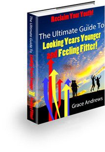 The ultimate guide to looking years younger and feeling fitter by Grace Andrews