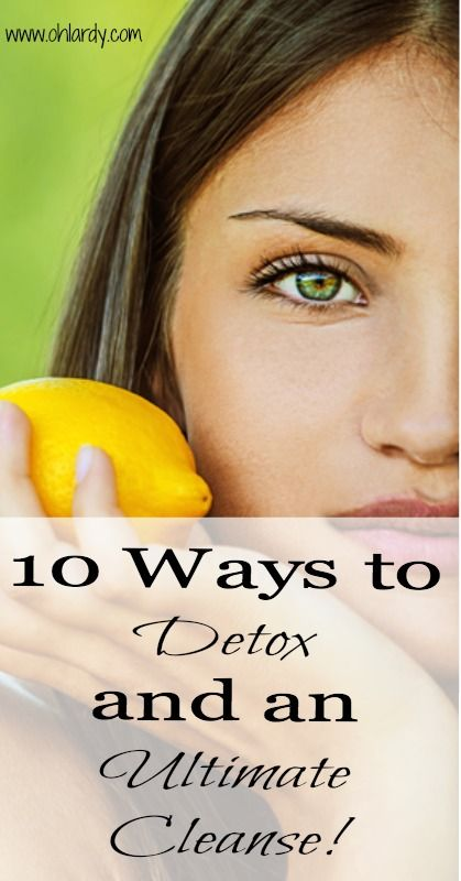 Top 10 Ways to Detox and an Ultimate Cleanse! - Oh Lardy!