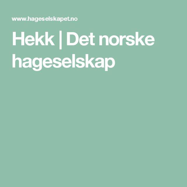 Hekk | Det norske hageselskap