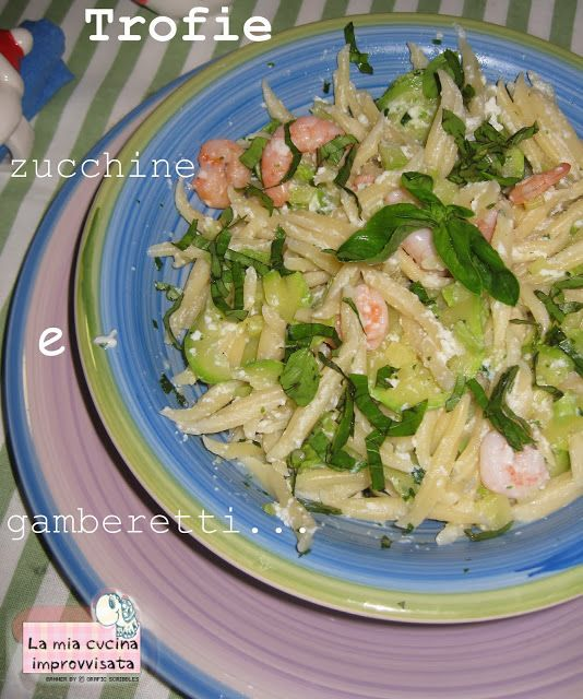 http://lamiacucinaimprovvisata.blogspot.it/2014/01/trofie-zucchine-e-gamberetti.html