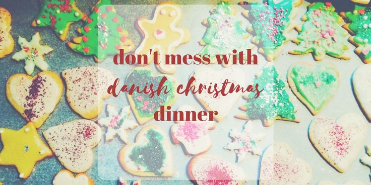 Don't Mess With Danish Christmas Dinner