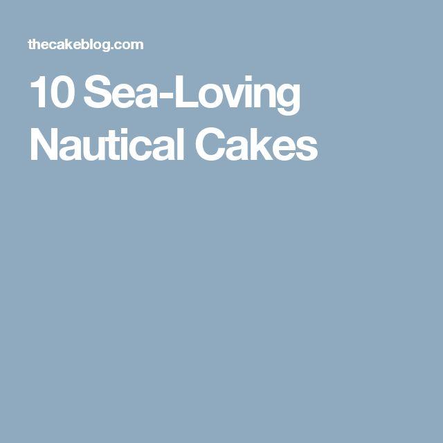 10 Sea-Loving Nautical Cakes