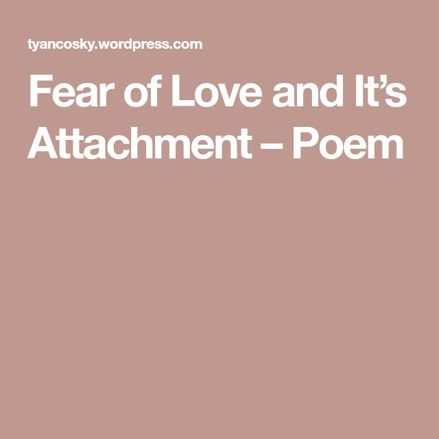 Fear of Love and It's Attachment – Poem