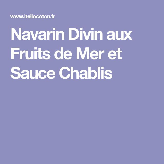 Navarin Divin aux Fruits de Mer et Sauce Chablis