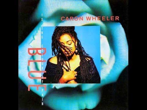 Caron Wheeler — Blue (Is The Colour Of Pain) (Blak & Blue Mix) (1990) - YouTube