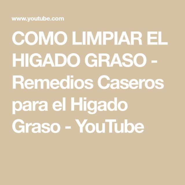 COMO LIMPIAR EL HIGADO GRASO - Remedios Caseros para el Higado Graso - YouTube