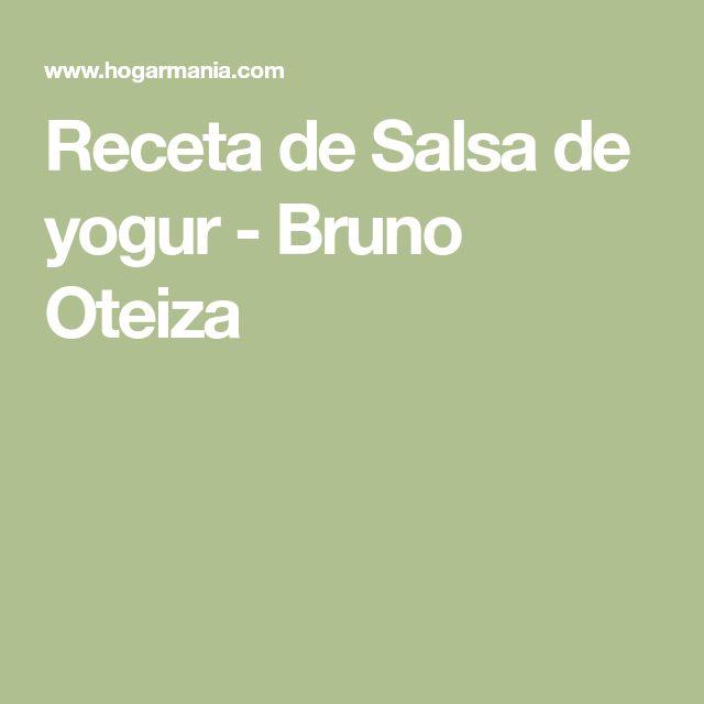 Receta de Salsa de yogur - Bruno Oteiza