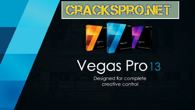 Sony Vegas Pro 13 Crack + Keygen 64/32 Bit Free Download!