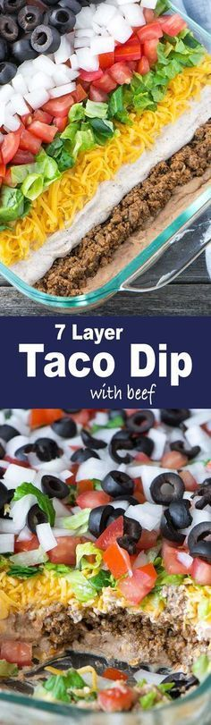 Mexican 7 Layer Taco Dip is a fully customizable appetizer with seasoned beef, refried beans, three types of cheeses, and loaded with your favorite toppings.
