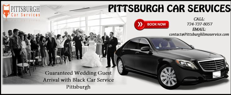 Guaranteed Wedding Guest Arrival with Black Car Service Pittsburgh