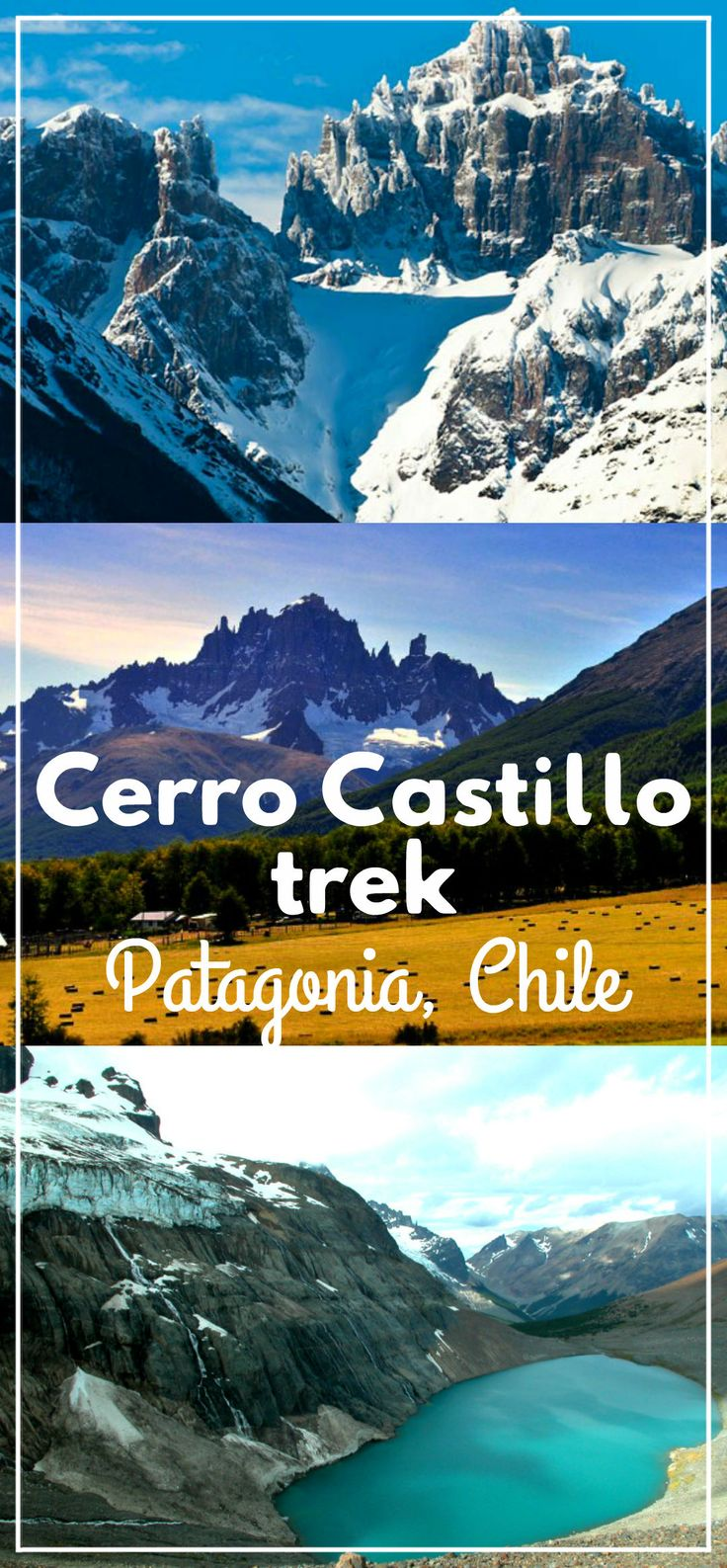 Complete guide to Cerro Castillo trek, 4-day hike in Patagonia, Chile. Itinerary, how to get by public transport, route, map, campsites, budget.