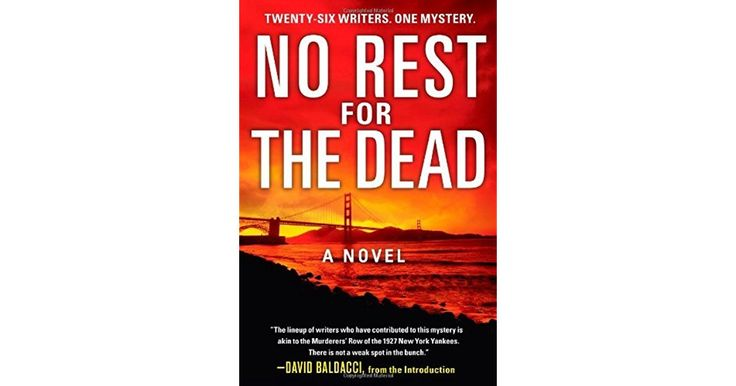 """Alexander McCall Smith. Sandra Brown. Faye Kellerman. J.A. Jance. Jeffery Deaver. Kathy Reichs. Lisa Scottoline. Jeff Lindsay. These are only a handful of the names that make up the all-star lineup of authors behind No Rest for the Dead, a tale of vengeance, greed, and love that flows seamlessly, in the words of David Baldacci, """"as it passes from one creator's mind to the next."""""""