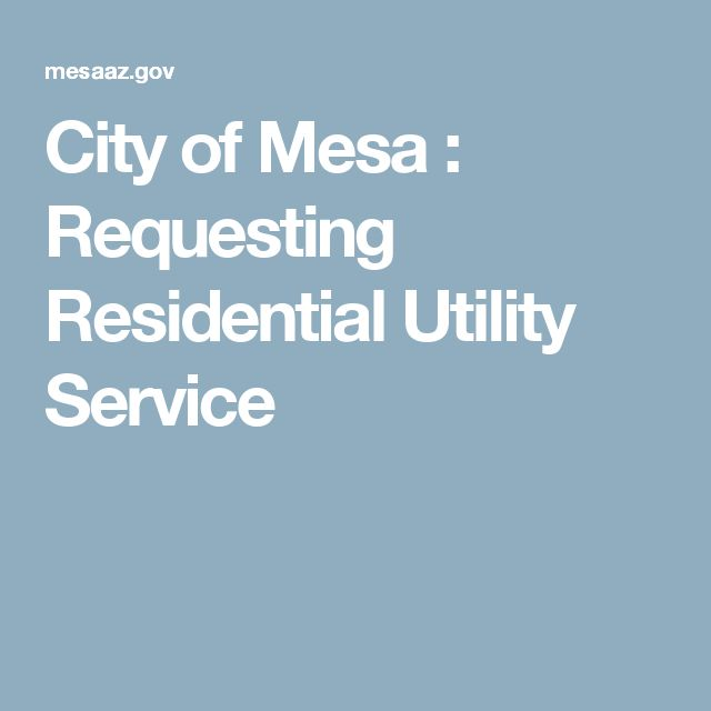 City of Mesa : Requesting Residential Utility Service