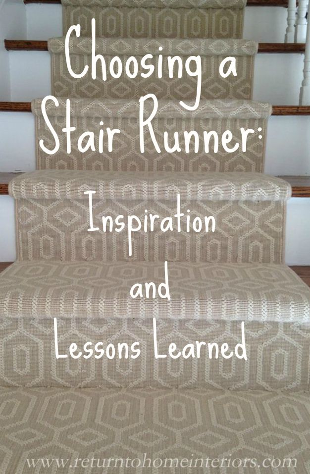 Choosing a Stair Runner: Some Inspiration and Lessons Learned.  #stairs #decorating www.returntohomeinteriors.com