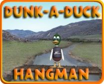 Dunk-A-Duck online hangman game ~ Cute wise-cracking duck, various word lists, categories and levels of play. Register for free, and you can enter your own word lists (excellent for the weekly spelling tests) Also at this website is WordDuck Word Search online game