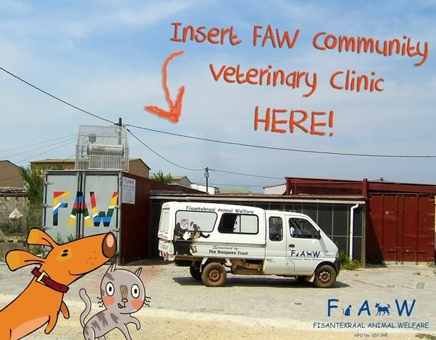 WE ARE STARTING A COMMUNITY VET CLINIC IN FISANTEKRAAL!