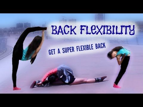 BACK FLEXIBILITY: How to get a SUPER FLEXIBLE BACK