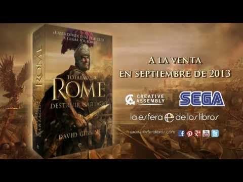 Total War. Rome - Destruir Cartago de David Gibbins (basado en los juegos de estrategia de SEGA. - YouTube