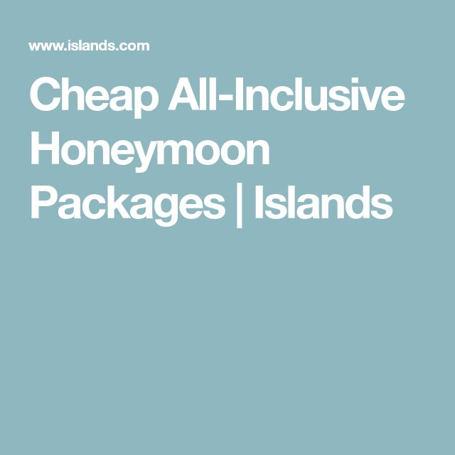 Cheap All-Inclusive Honeymoon Packages   Islands