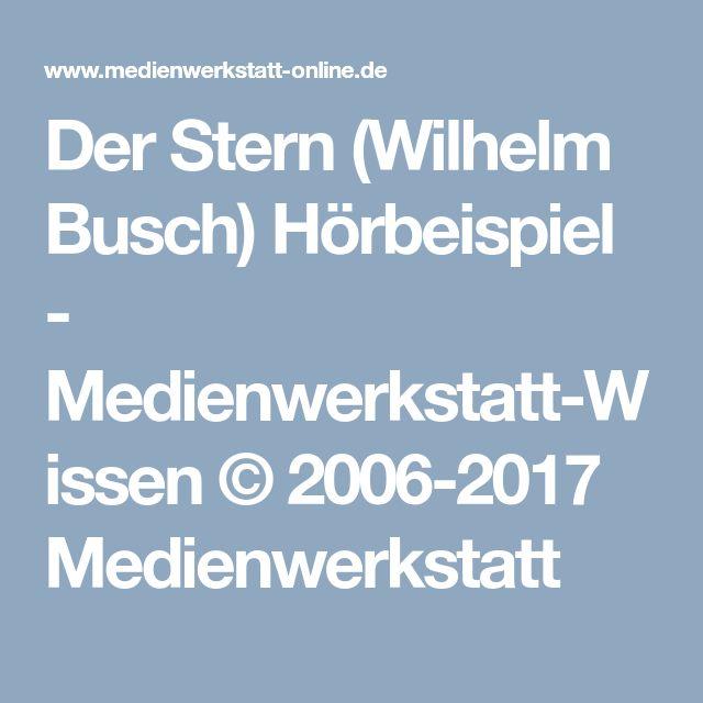 Der Stern (Wilhelm Busch) Hörbeispiel - Medienwerkstatt-Wissen © 2006-2017 Medienwerkstatt